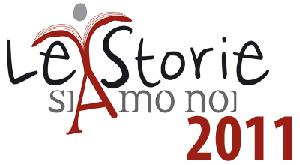 """""""Le storie siamo noi"""" 2011"""